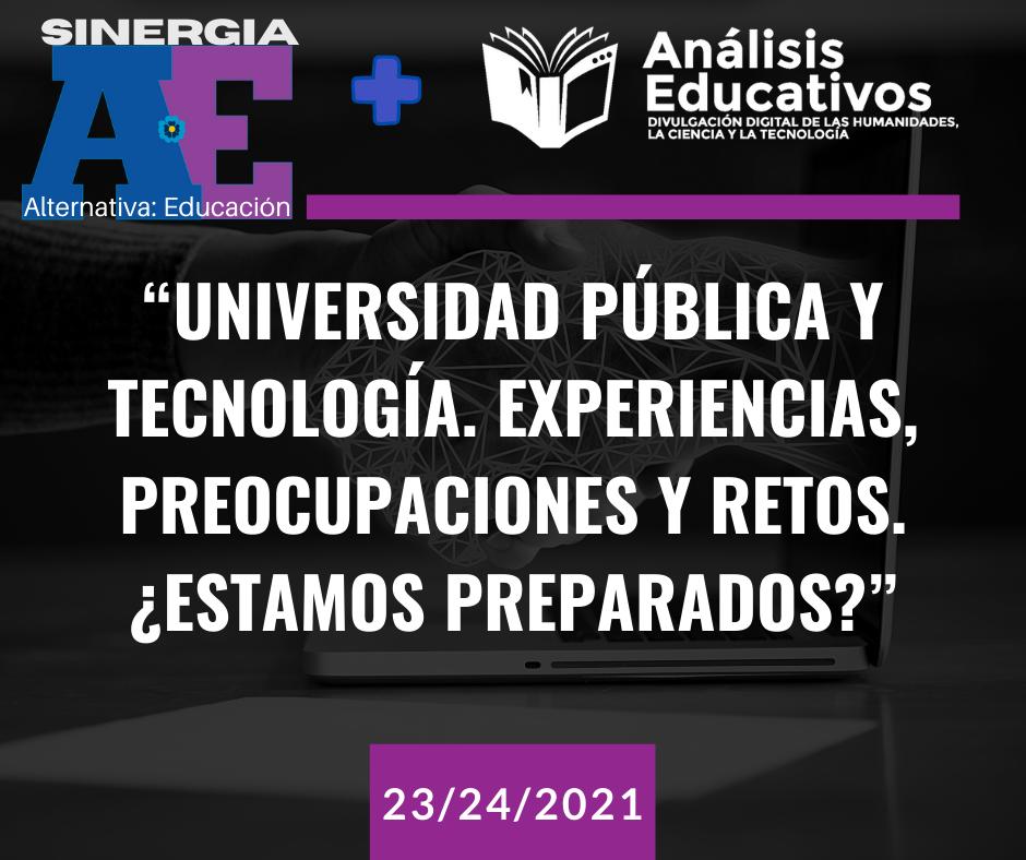 Universidad pública y tecnología. Experiencias, preocupaciones y retos. ¿Estamos preparados
